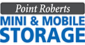 Point Roberts Mini & Mobile Storage For all your storage needs in Point Roberts